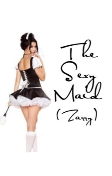 The Sexy Maid ➳ Zarry