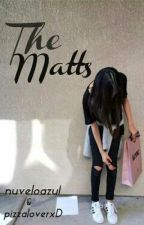 The Matts by Nuveloazul