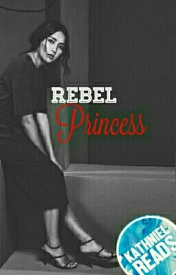 REBEL PRINCESS (Completed)
