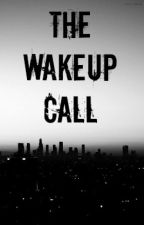 The Wakeup Call [h.s] by One_Direction_x