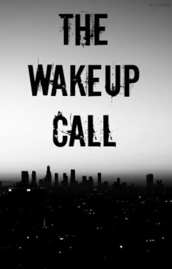 The Wakeup Call [h.s]