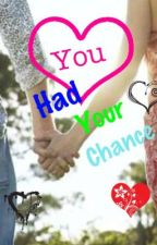 You had your chance by -suzie-