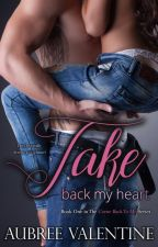 Take Back My Heart(A Come Back to Me Novel) by AubreeValentine