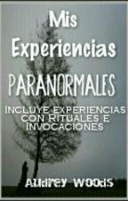 Mis Experiencias Paranormales by IamAudrey-