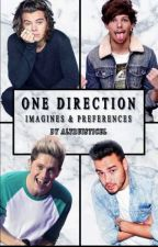 One Direction - Imagines &' Preferences by altruisticel