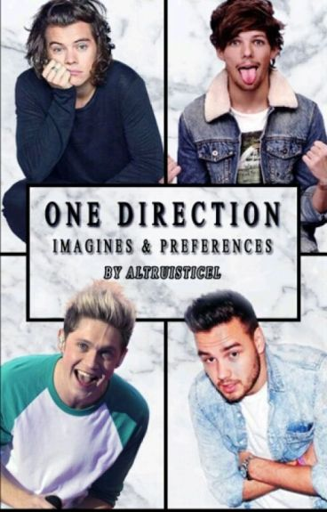 One Direction - Imagines &' Preferences
