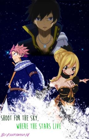 Fairy Tail: Shoot for the Sky, Where the Stars Live by theflowermaid
