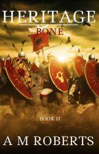 Heritage: Bone -Book II- by CapAleran2