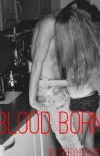 Blood born by fieryheart2