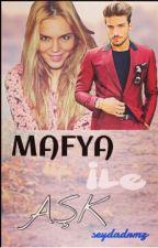 Mafya ile Aşk by 1tacsizprenses