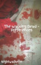 The Walking Dead - Preferences by Nightwalkerin