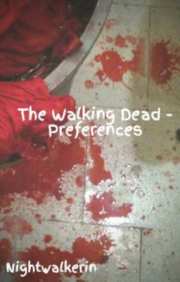 The Walking Dead - Preferences