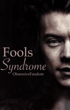 Fools Syndrome || h.s by ObsessiveFandom
