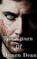The Return of Demon Dean {A Short Fanfic} by minglucose