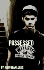 Possessed (Zayn Malik) au by JellybeanLukex