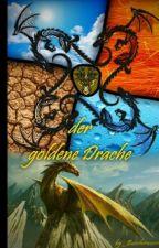 Der goldene Drache (wird überarbeitet) by _Buecherwurm_