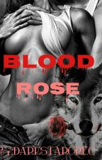 Blood Rose (Slowly Editing) by Darkstaroreo