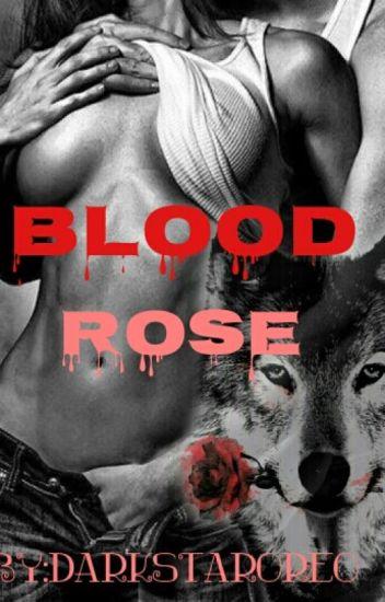 Blood Rose (Slowly Editing)