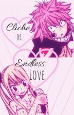 Cliche or Endless Love? by LucyDragneelXXX