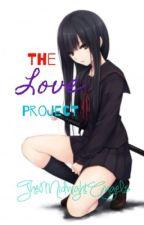 The Love Project by ZheMooseLoffer