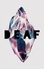 Deaf (n.h) by wwewantthe1d