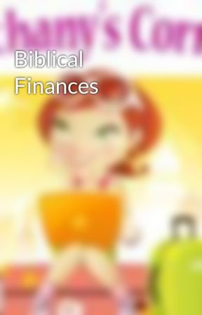 Biblical Finances by BethanyKScanlon