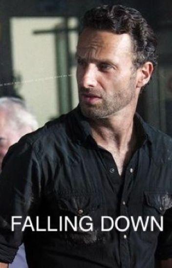 Falling Down (Rick Grimes Romance)
