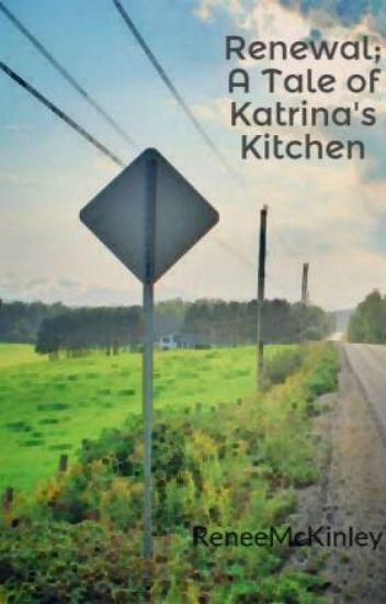Renewal; A Tale of Katrina's Kitchen