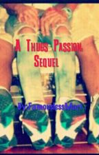 A Thugs Passion *Sequel* by FamouslessMari