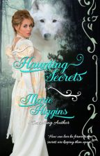 Haunting Secrets by MarieHiggins