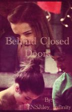 Behind Closed Doors by TNSJiley_Infinity