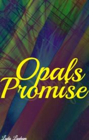 Opals Promise by LadyLanham