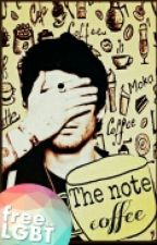 The note coffee | Ziall  by Chrysopoeia