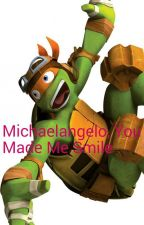 Michaelangelo, You Made Me Smile (Book 3) by TMNT_Naomi