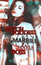 The Bitch Goddess is Married to a Mafia Boss by KimmyThirdy