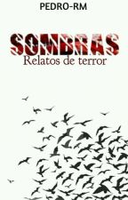 Sombras; relatos de terror by PEDRO-RM