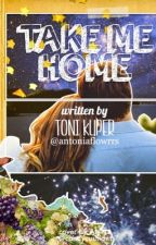 Take Me Home by antoniaflowrrs