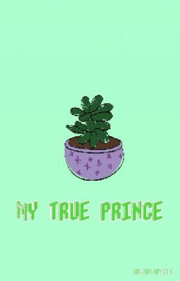 My true prince | c.t.h.+ l.r.h |