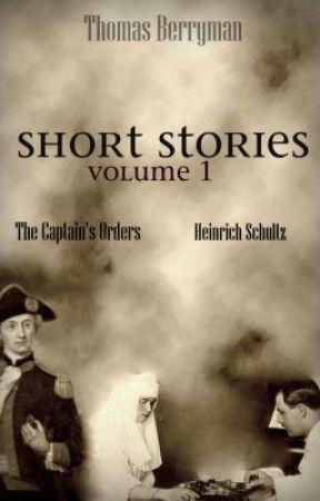 Short Stories - Volume 1 by ThomasBerryman