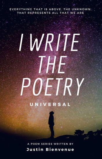I Write the Poetry Universal