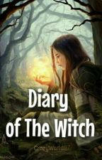 Diary of The Witch by CrazyWorld97