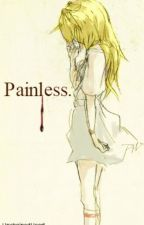 Painless (A Naruto Fanfiction) [Completed] by UnchainedHeart