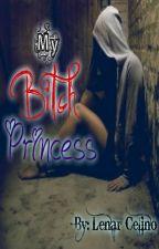 My Bitch Princess by Lenar08