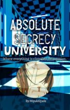 Absolute Secrecy University by Miyuki0Jade