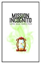 Mission Incognito [Tantei High FF] by thefdsaqueen