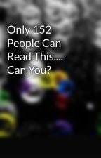 Only 152 People Can Read This.... Can You? by blueXroses