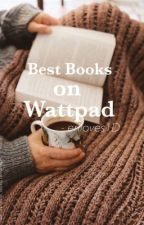 Best Books on Wattpad by FoodKiid