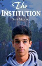 The Institution by Sam_Malone