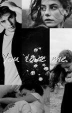 You love me. (Finnick Odair) [Actualizaciones lentas] by Tessa_Weasley