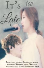 It's Too Late [BaekYeon] by Blue_2001